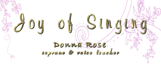 Joy of Singing - Donna Rose Stewart, soprano & voice teacher